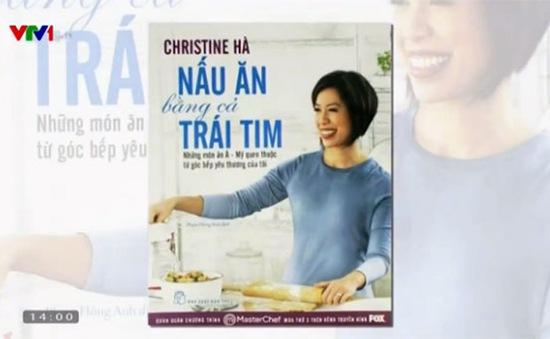 """""""Nấu ăn bằng cả trái tim"""" - Sách dạy nấu ăn đặc biệt của Christine Hà"""