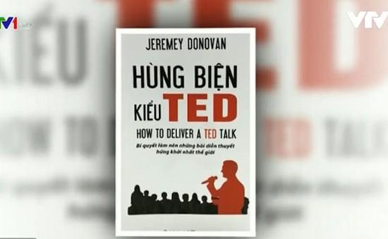 """""""Hùng biện kiểu TED"""" - Bí quyết để bài diễn thuyết sinh động hơn"""
