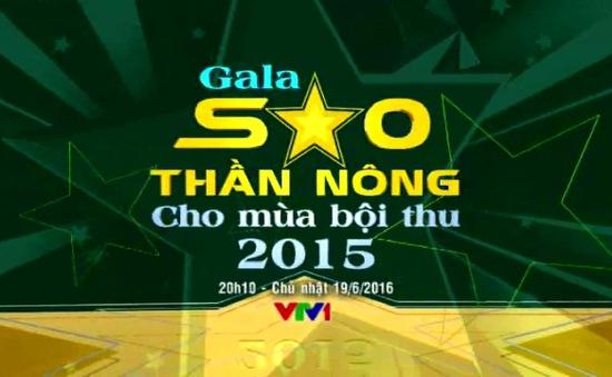 """THTT Gala """"Sao Thần Nông - Cho mùa bội thu 2015"""" (20h10, VTV1)"""