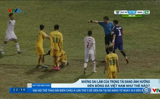 Góc nhìn: Sai lầm của các trọng tài đang ảnh hưởng thế nào đến bóng đá Việt Nam