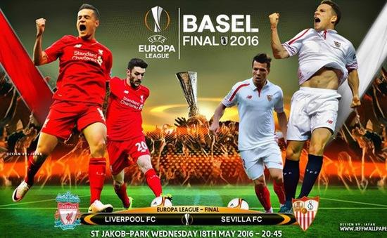 Liverpool – Sevilla: Xưng danh Vua đấu cúp! (01h45, 19/5)