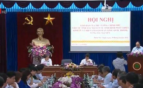 Thủ tướng họp giao ban với các tỉnh Tây Nguyên