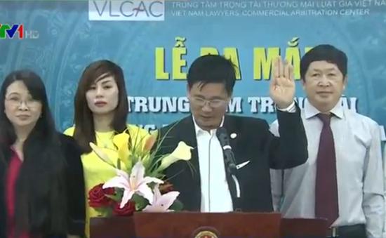 Trung tâm Trọng tài thương mại Luật gia Việt Nam chính thức ra mắt