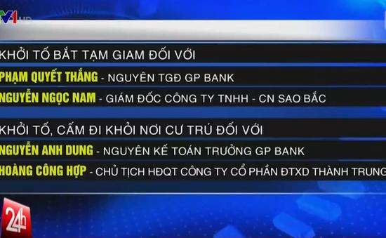 Bắt tạm giam nguyên Tổng giám đốc ngân hàng GP Bank