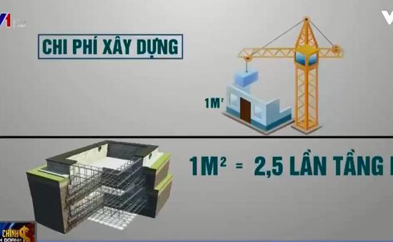 """Chủ đầu tư """"phát sốt"""" với quy định nhà cao tầng phải có tối thiểu 3 tầng hầm"""
