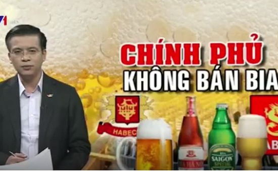 Thoái vốn Nhà nước tại Sabeco và Habeco: Nỗi lo mất thương hiệu bia Việt