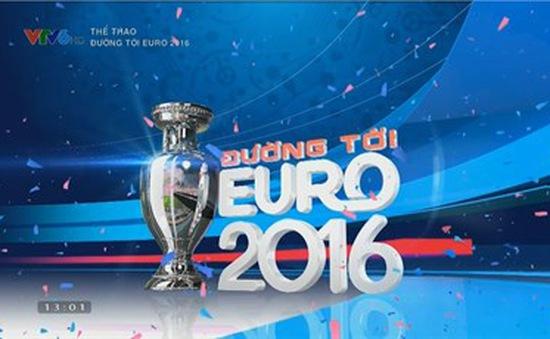 Sôi động với 13 chương trình đồng hành cùng VCK EURO 2016 trên sóng VTV