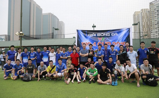Sôi nổi giải bóng đá phong trào VTV BIG 4 CUP 2016