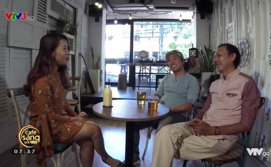 """Café Sáng với VTV3: Đạo diễn Quang Dũng chia sẻ về bộ phim """"Dạ cổ hoài lang"""""""
