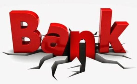 Cho phép phá sản ngân hàng bị kiểm soát đặc biệt từ 15/1/2018