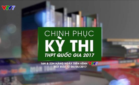 6/5, Chinh phục kỳ thi THPT Quốc gia 2017 chính thức lên sóng VTV7