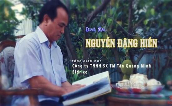 Tự hào miền Trung: Doanh nhân Nguyễn Đặng Hiến - Nâng tầm thương hiệu Việt