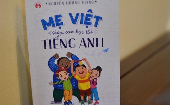"""Tiếng Anh thật đơn giản với """"Mẹ Việt giúp con học tốt tiếng Anh"""""""