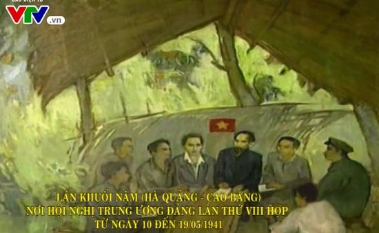 """Ký sự """"Từ Pắc Bó đến Ba Đình"""" (7h20 từ 29/8-7/9/2017) trên VTV8."""