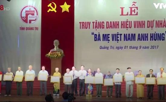 """Quảng Trị trao, truy tặng danh hiệu """"Bà mẹ Việt Nam Anh hùng"""""""