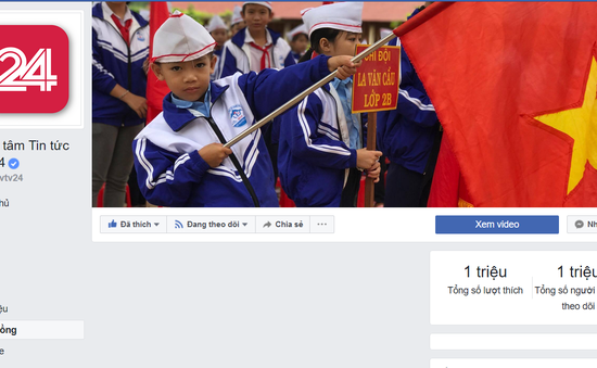 Fanpage Trung tâm tin tức VTV24 cán mốc 1 triệu người theo dõi