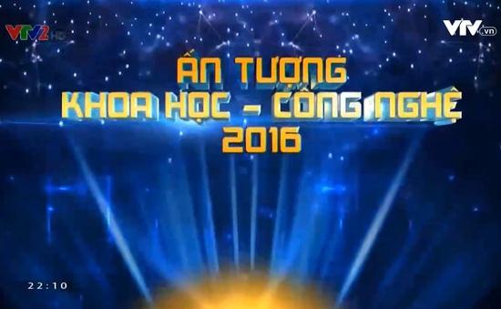 Ấn tượng Khoa học và Công nghệ 2016: Bức tranh tổng thể về KHCN Việt Nam năm 2016