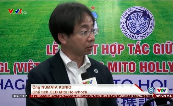 Chủ tịch Mito Hollyhock - Numata Kunio đánh giá cao HAGL