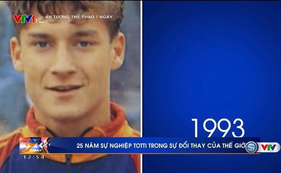 Thế giới đã thay đổi ra sao trong 25 năm chơi bóng đỉnh cao của Totti