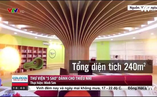 """Thư viện """"5 sao"""" đầu tiên dành cho thiếu nhi tại Việt Nam"""