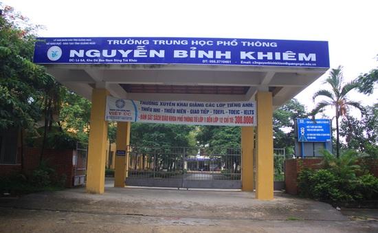 Quảng Ngãi: Giải thể trường Trung học tư thục Nguyễn Bỉnh Khiêm