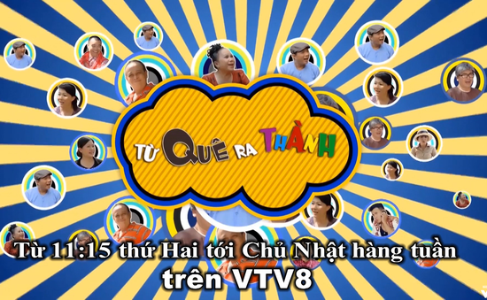 """Sitcom ''Từ quê ra thành"""" (11h15 hàng ngày trên VTV8, từ 01/01/2018)"""