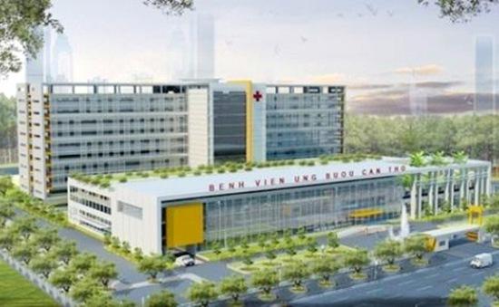 Xây dựng bệnh viện Ung bướu trên 1.700 tỷ đồng tại Cần Thơ