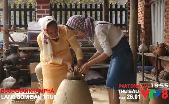Khám phá làng gốm Bàu Trúc (19h55, 26/1) trên VTV8
