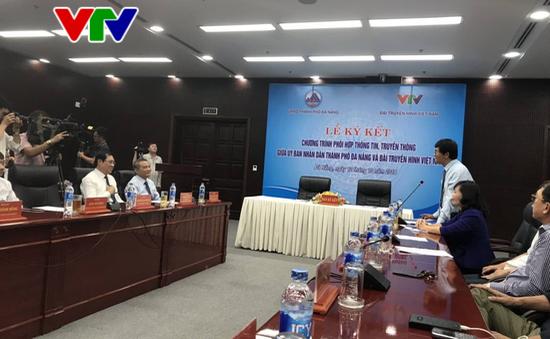 VTV ký kết phối hợp thông tin, truyền thông với TP. Đà Nẵng