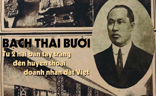 Bạch Thái Bưởi: Từ 2 hai bàn tay trắng đến huyền thoại doanh nhân đất Việt