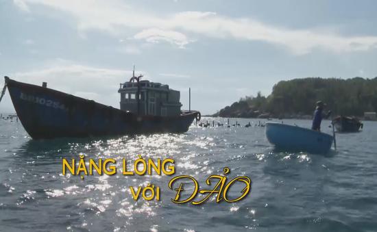 """Chuyện biển chuyện người """"Nặng lòng với đảo"""" (19h30 thứ Ba, 02/10)"""