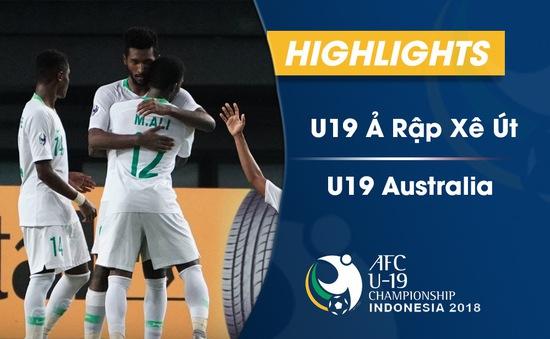 VIDEO: Tổng hợp diễn biến U19 Ả Rập Xê Út 3–1 U19 Australia (Tứ kết VCK U19 châu Á 2018)