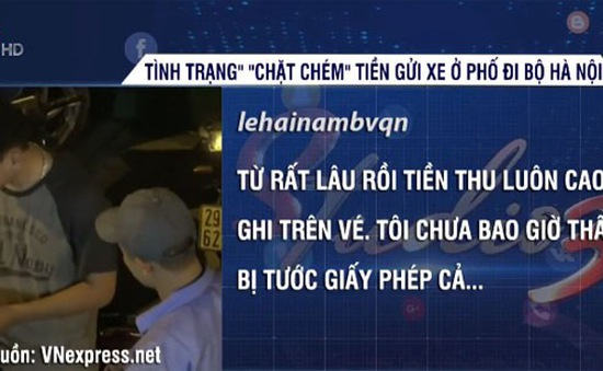 """Tình trạng """"chặt chém"""" tiền gửi xe ở phố đi bộ tại Hà Nội"""