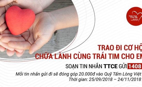 Trái tim cho em: Những trái tim mong manh cần được giúp đỡ