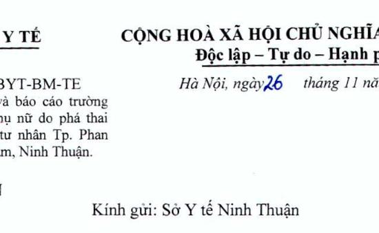 Bộ Y tế: Xác minh, báo cáo trường hợp tử vong do phá thai tại cơ sở y tế tư nhân ở Ninh Thuận