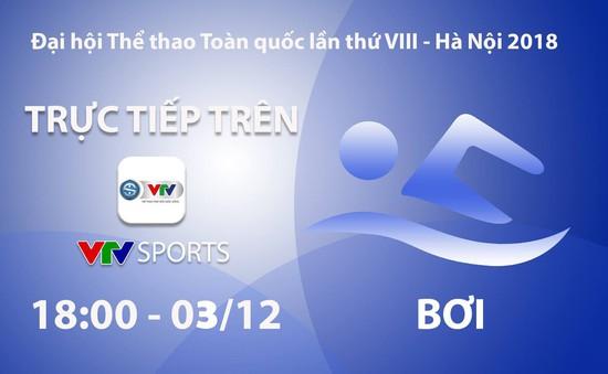 Môn bơi Đại hội Thể thao toàn quốc 2018: VTV Sports trực tiếp các nội dung chung kết (18h00 ngày 3/12)