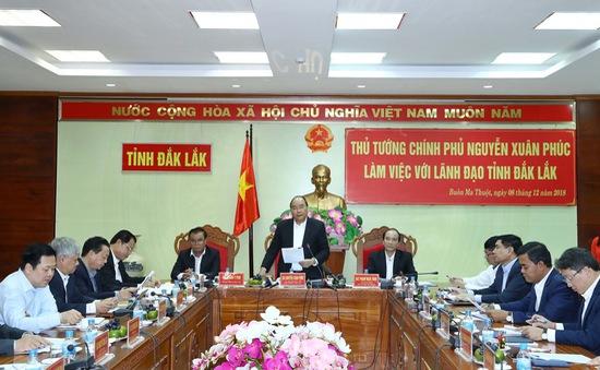 Thủ tướng: Đăk Lăk phải góp phần lấy lại màu xanh cho Tây Nguyên