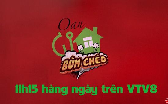 """Tiểu phẩm hài """"Oan gia bùm chéo"""" (11h15 hàng ngày, bắt đầu từ 02/4 trên VTV8)"""
