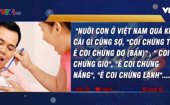 Nuôi con ở Việt Nam... khổ quá!