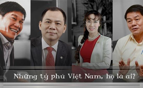 """Chân dung 4 tỷ phú của Việt Nam: Những """"ông vua"""" và """"bà đầm thép"""""""