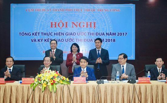 5 thành phố trực thuộc Trung ước ký kết giao ước thi đua năm 2018