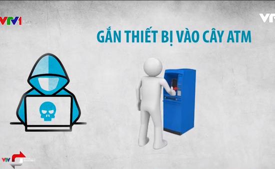 Các thủ đoạn trộm tiền từ thẻ ngân hàng: Từ giả danh, nhắn tin trúng thưởng đến hack cây ATM