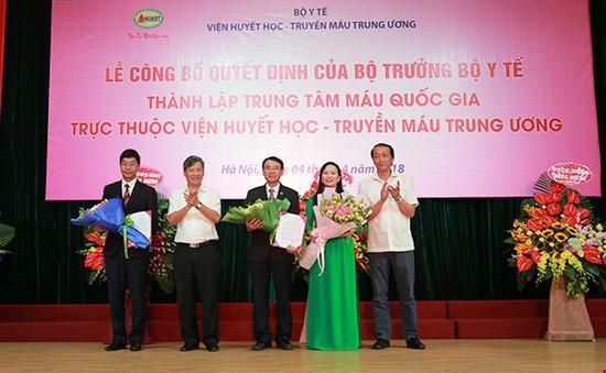 Việt Nam lần đầu tiên có Trung tâm Máu Quốc gia