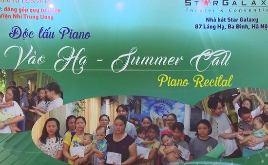 """Đêm nhạc độc tấu Piano """"Vào hạ""""  ủng hộ quỹ từ thiện của Bệnh nhi Trung Ương"""