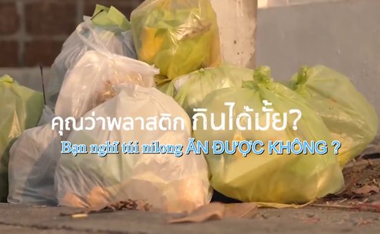 Clip tuyên truyền hạn chế sử dụng túi nilon của Thái Lan làm người xem ngỡ ngàng