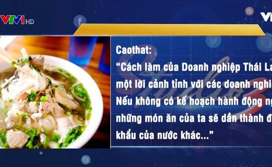 Thái Lan xuất khẩu phở Việt: Đôi điều cần suy ngẫm