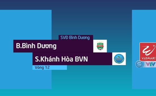 Tổng hợp diễn biến Becamex Bình Dương 0–3 Sanna Khánh Hoà BVN (Vòng 12 Nuti Café V.League 2018)
