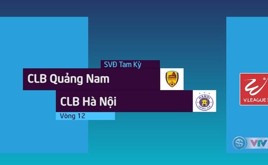 Tổng hợp diễn biến CLB Quảng Nam 0-1 CLB Hà Nội (Vòng 12 Nuti Café V.League 2018)