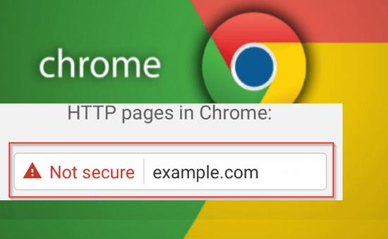 """Google Chrome sẽ đánh dấu toàn bộ các website không sử dụng HTTPS là """"Không an toàn"""""""