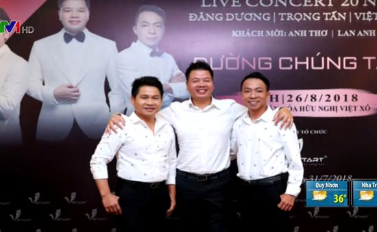 Trọng Tấn - Đăng Dương - Việt Hoàn làm liveshow kỷ niệm 20 năm gắn bó